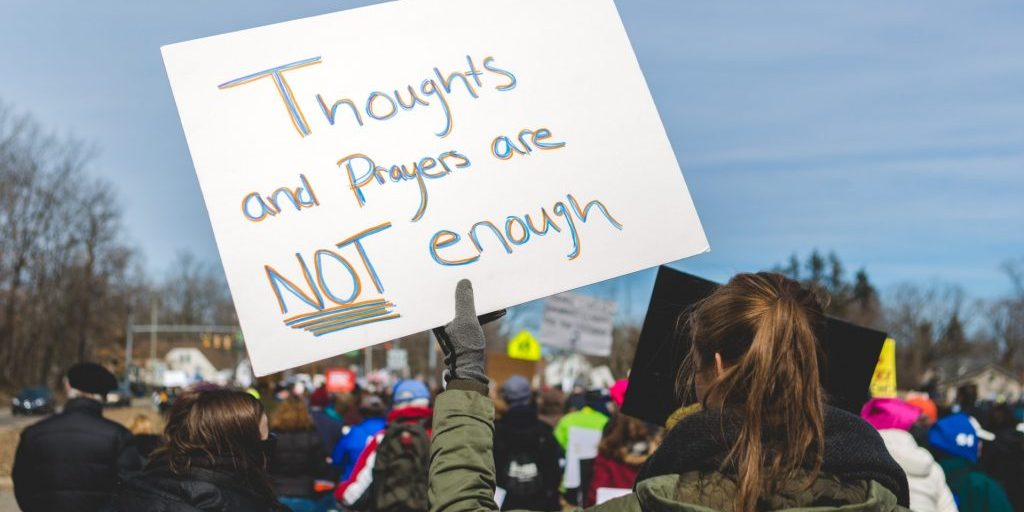Thoughts and prayers are not enough